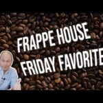 FRAPPE HOUSE – FRIDAY FAVORITES – CHANDLER