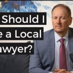 Should I hire a local lawyer?